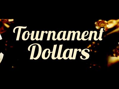 tournament-dollars