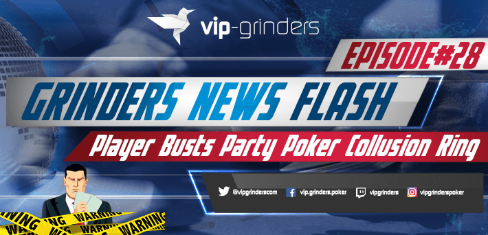Grinders News Flash Episode 28 Partypoker High Stakes Collusion Ring