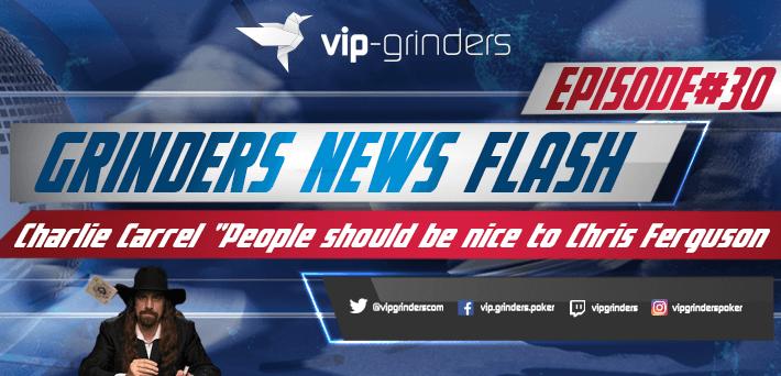 "Grinders News Flash Episode 30 Charlie Carrel ""People should be nice to Chris Ferguson"""