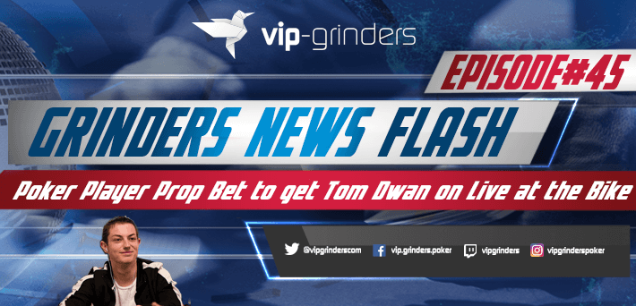 Grinders News Flash Episode 45 Tom Dwan Live at the Bike