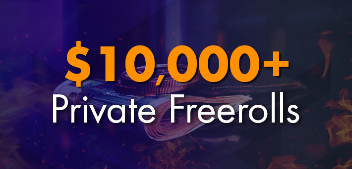 Exclusive $10,000+ Private Freerolls