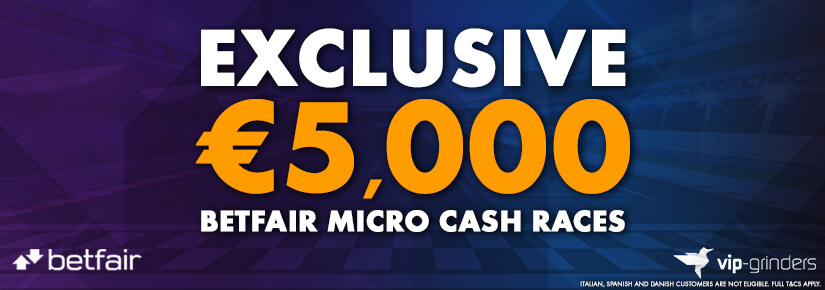 Exclusive €5,000 Betfair Micro Cash Races