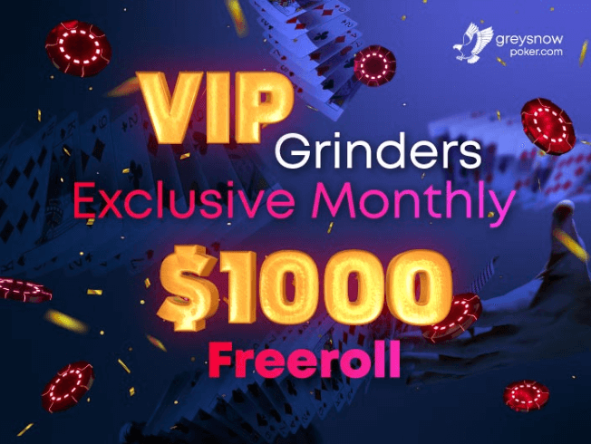 VIP-Grinders Exclusive Monthly $1,000 Freeroll GreySnow Poker